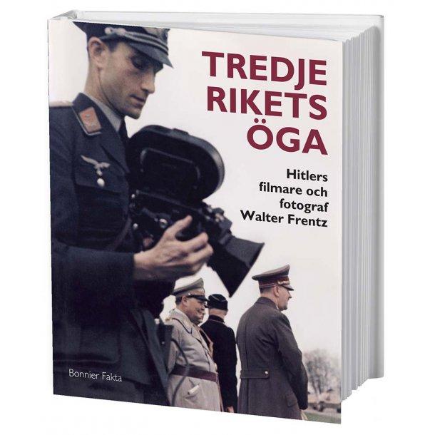 Tredje rikets öga: Hitlers filmare och fotograf WF