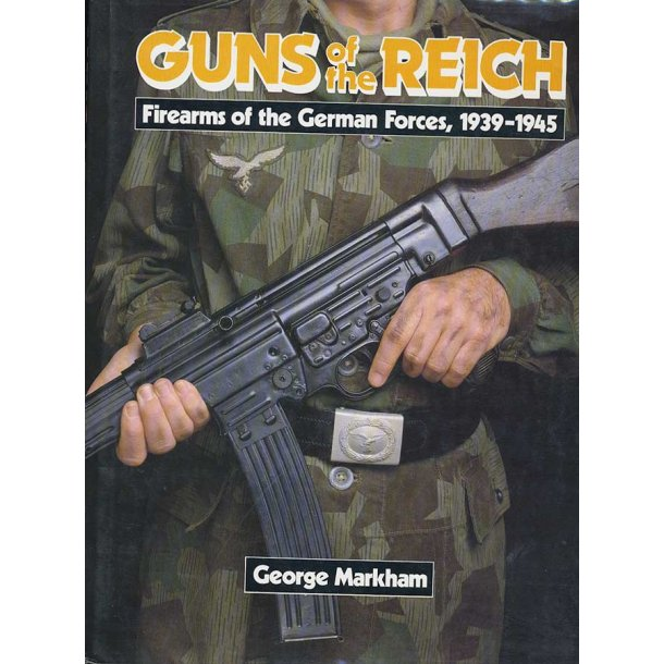 Guns of the Reich: Firearms of the German Forces