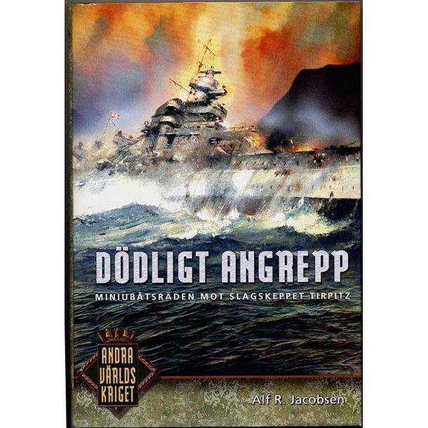 Dödligt Angrepp -  Miniubåtsräden mot Tirpitz