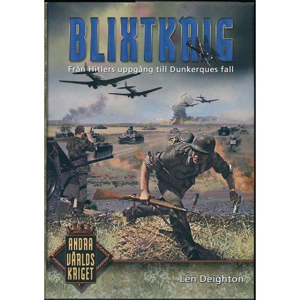 Blixtkrig - Från Hitlers uppg till Dunkerques fall