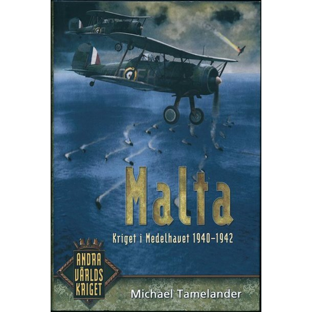 Malta - Kriget i Medelhavet 1940-1942