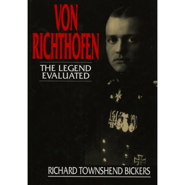Von Richthofen -  The Legend Evaluated