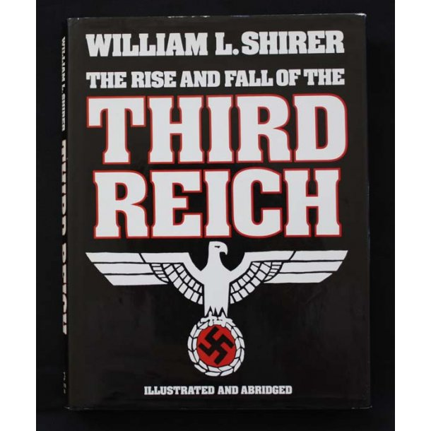 The Rise and Fall of the Third Reich - W Shirer