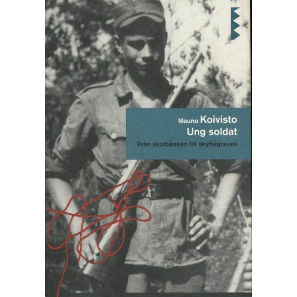 Ung Soldat - Från skolbänken till skyttegraven